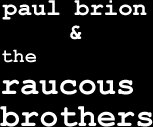 Raucous Brothers